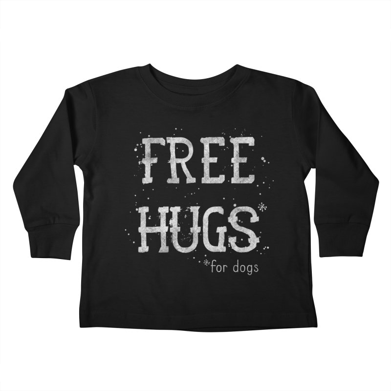 Free Hugs for dogs - white Kids Toddler Longsleeve T-Shirt by Nisa Fiin's Artist Shop