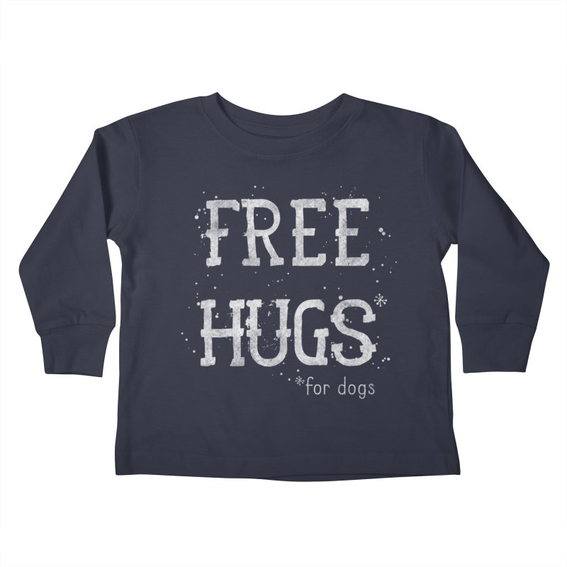 Free Hugs for dogs - white Kids Toddler Longsleeve T-Shirt by Nisa Fiin's Artist Shop