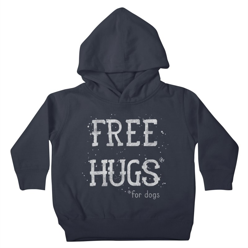 Free Hugs for dogs - white Kids Toddler Pullover Hoody by Nisa Fiin's Artist Shop