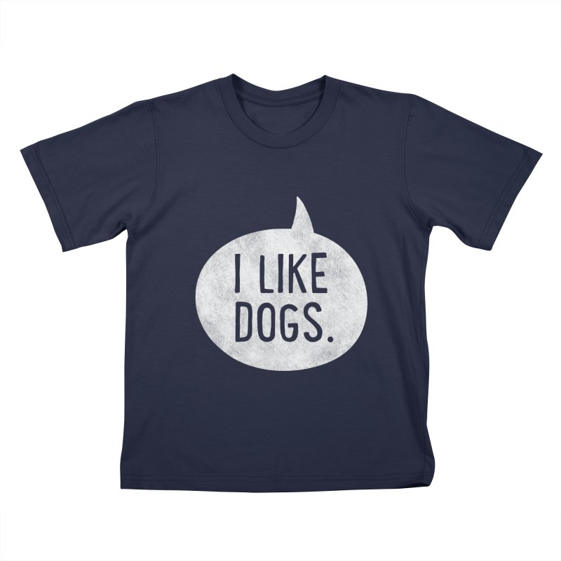 I like Dogs - white Kids T-Shirt by Nisa Fiin's Artist Shop