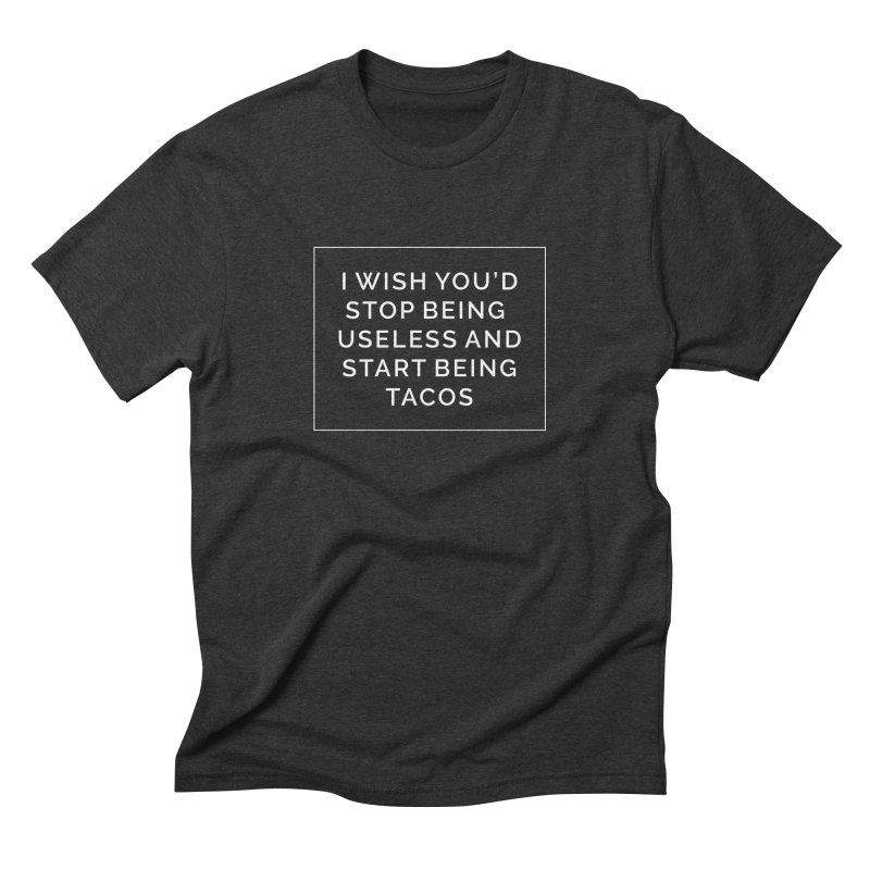 Most My Wishes Are Taco Related Men's Triblend T-Shirt by Fueled By Insomnia
