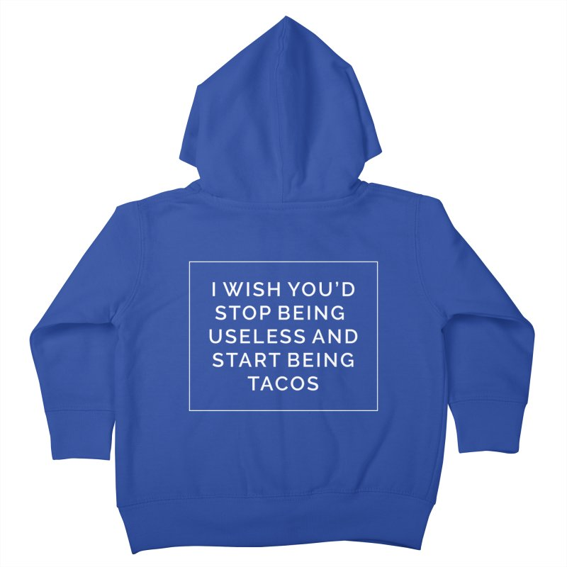 Most My Wishes Are Taco Related Kids Toddler Zip-Up Hoody by Fueled By Insomnia