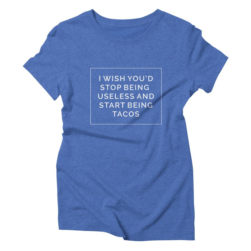 Most My Wishes Are Taco Related Women's Triblend T-shirt by Fueled By Insomnia