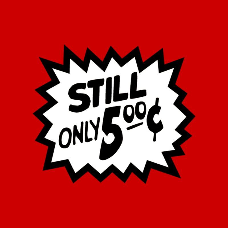 Nix Comics Still only 500 cents by Nix Comics Swag Shop