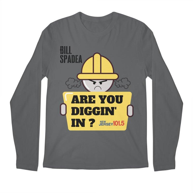 NJ101.5 Bill Spadea Diggin' It Shirt Men's Longsleeve T-Shirt by NJ101.5's Artist Shop