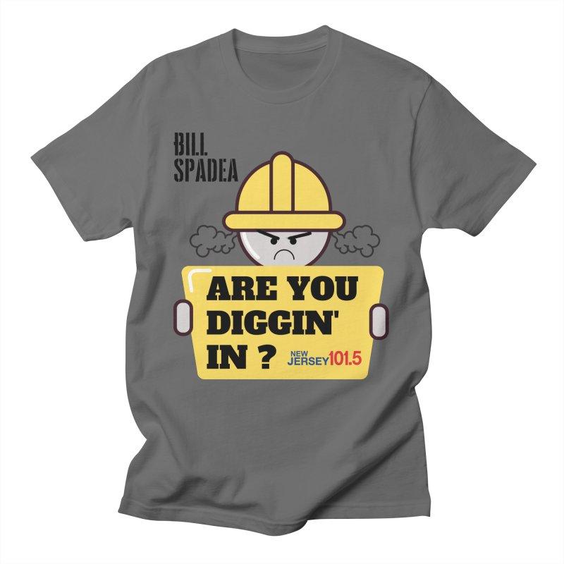 NJ101.5 Bill Spadea Diggin' It Shirt Men's T-Shirt by NJ101.5's Artist Shop