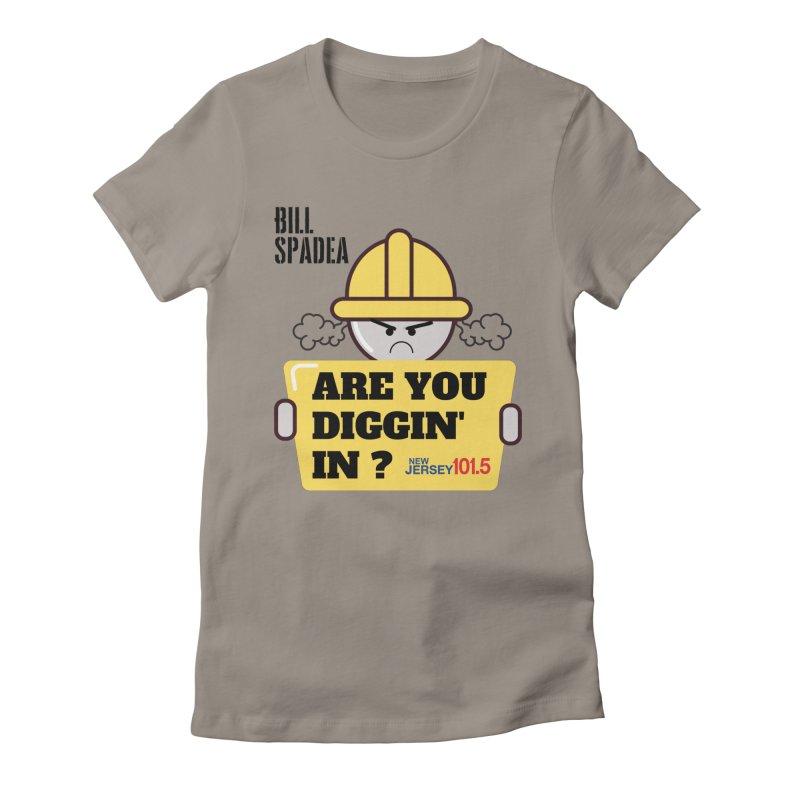 NJ101.5 Bill Spadea Diggin' It Shirt Women's T-Shirt by NJ101.5's Artist Shop