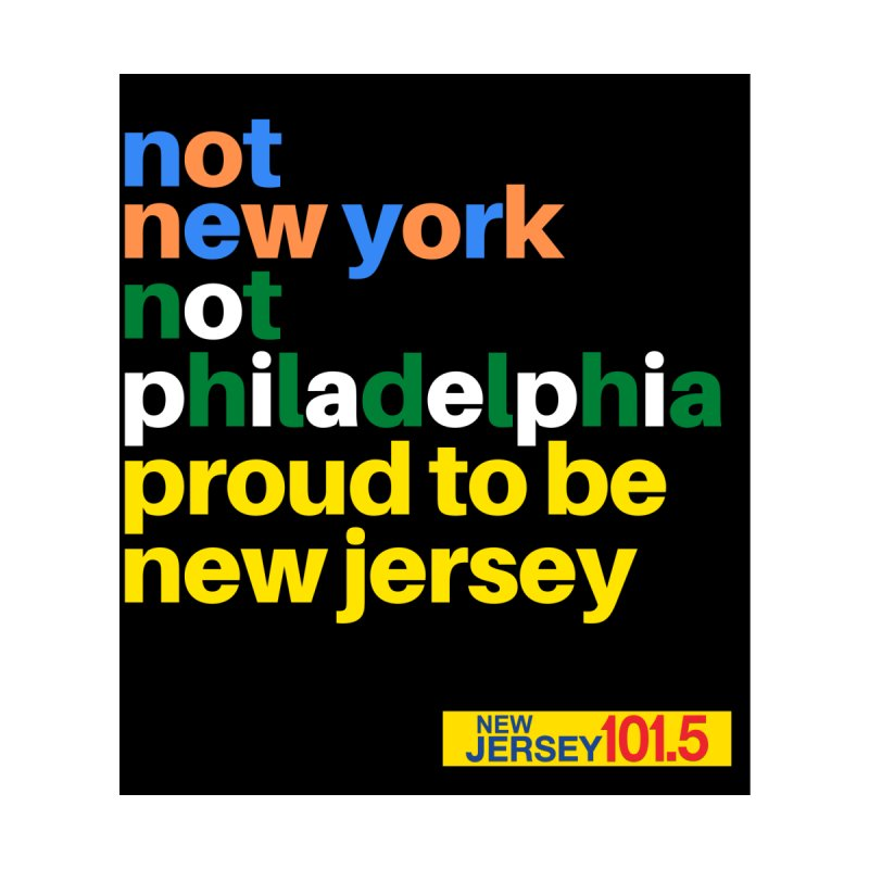 not new york. not philadelphia. proud to be new jersey Men's Longsleeve T-Shirt by NJ101.5's Artist Shop