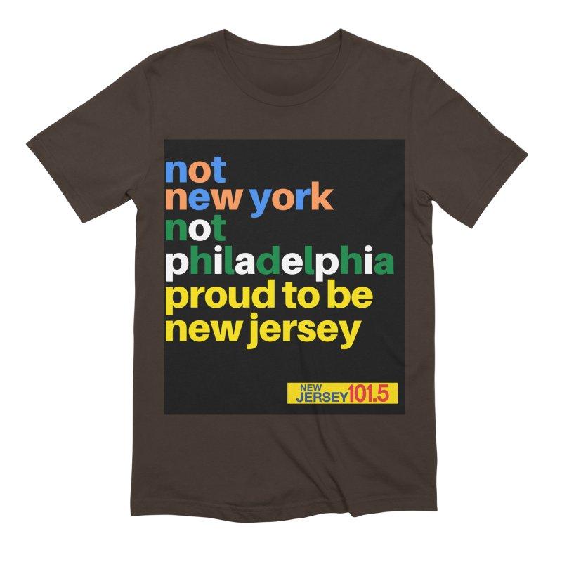 not new york. not philadelphia. proud to be new jersey Men's T-Shirt by NJ101.5's Artist Shop