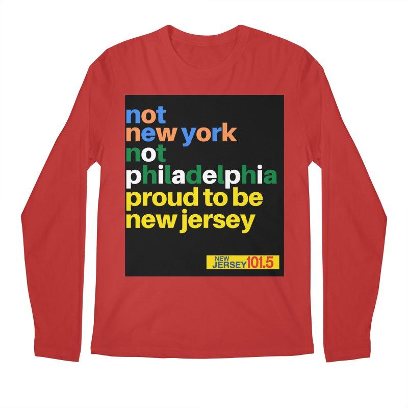 not new york. not philadelphia. proud to be new jersey Men's Longsleeve T-Shirt by NJ101.5's Artist Shop