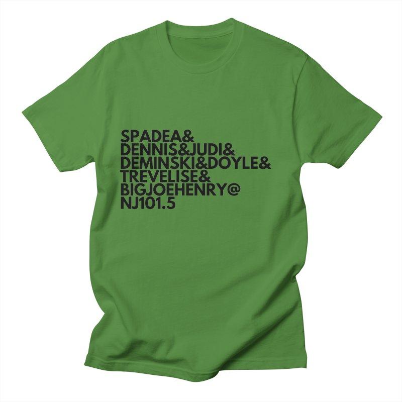 Spadea & Dennis & Judi & deminski & doyle & Trevelise & Big Joe Henry @ nj 101.5 Men's T-Shirt by NJ101.5's Artist Shop