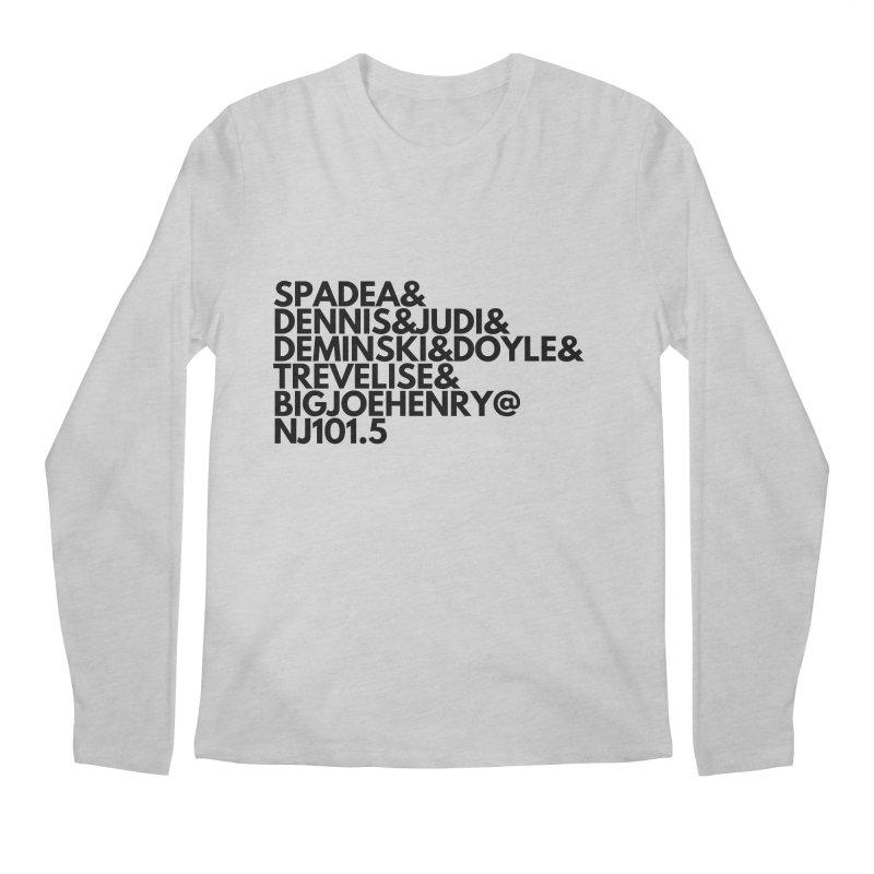 Spadea & Dennis & Judi & deminski & doyle & Trevelise & Big Joe Henry @ nj 101.5 Men's Longsleeve T-Shirt by NJ101.5's Artist Shop