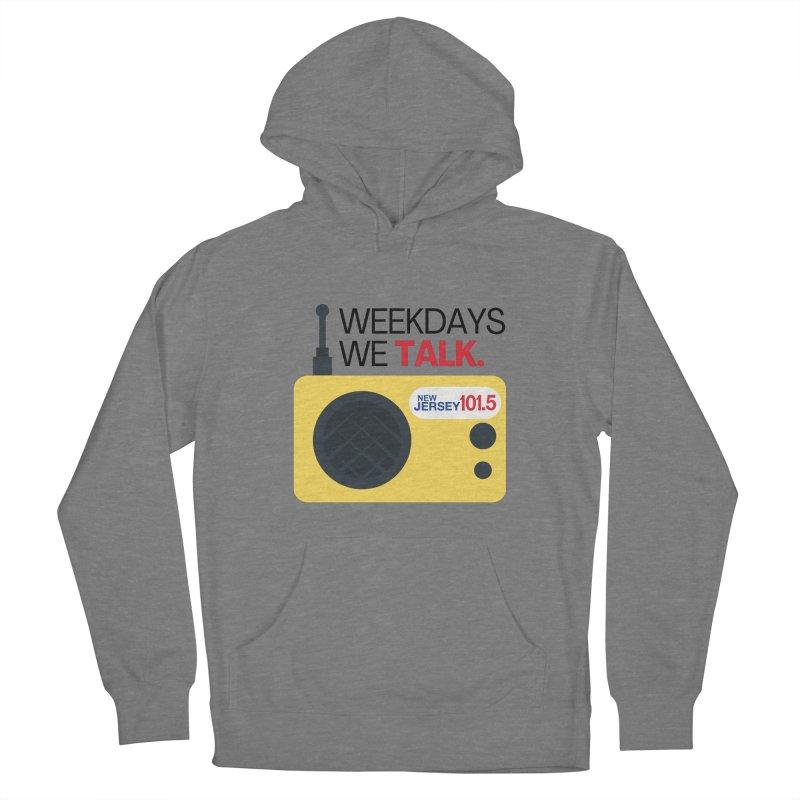 Weekdays We Talk Women's Pullover Hoody by NJ101.5's Artist Shop
