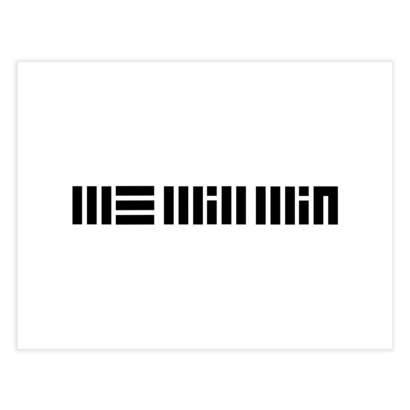 We Will Win (black design) Home Fine Art Print by NK Artbox