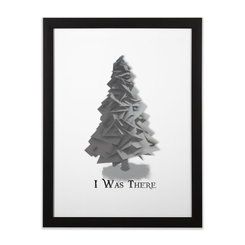I was there Home Framed Fine Art Print by Shirts by Noc