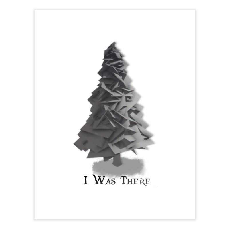 I was there Home Fine Art Print by Shirts by Noc