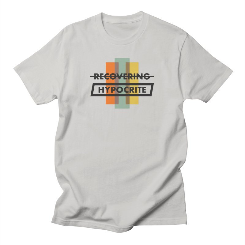 Recovering Hypocrite Women's T-Shirt by noeljesse