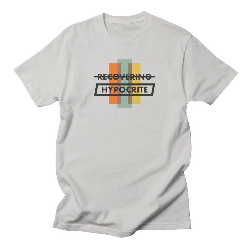 Recovering Hypocrite Men's T-Shirt by noeljesse