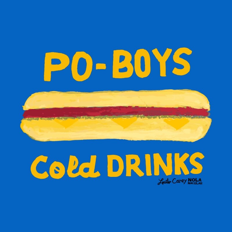 NOLA 'Nacular Poboys Cold Drinks sign Lester Carey t-shirt by NOLA 'Nacular's Shop