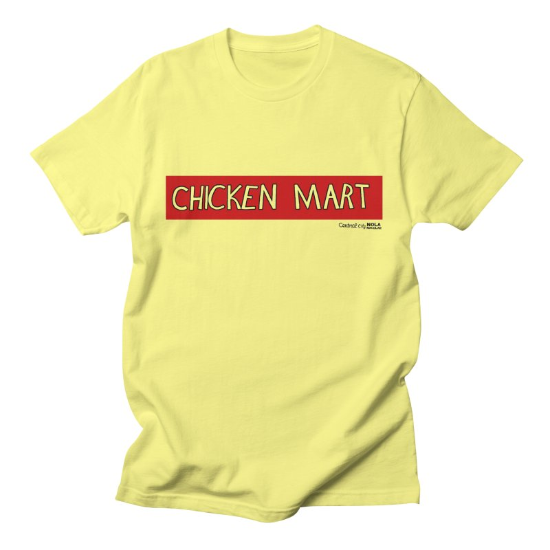 NOLA 'Nacular Chicken Mart sign - Central City New Orleans T-shirt Loose Fit T-Shirt by NOLA 'Nacular's Shop