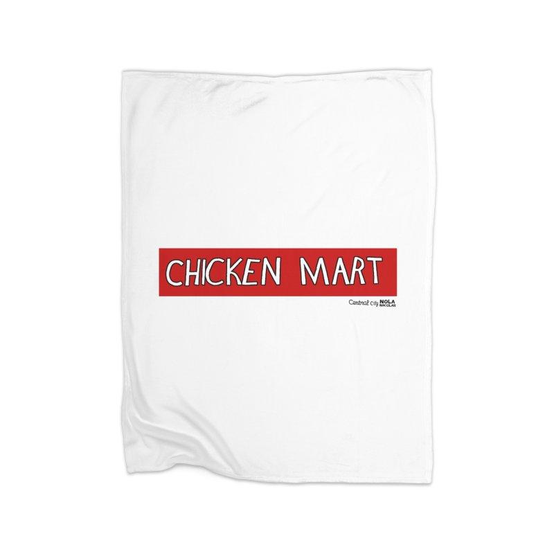 NOLA 'Nacular Chicken Mart sign - Central City New Orleans T-shirt Home Fleece Blanket Blanket by NOLA 'Nacular's Shop