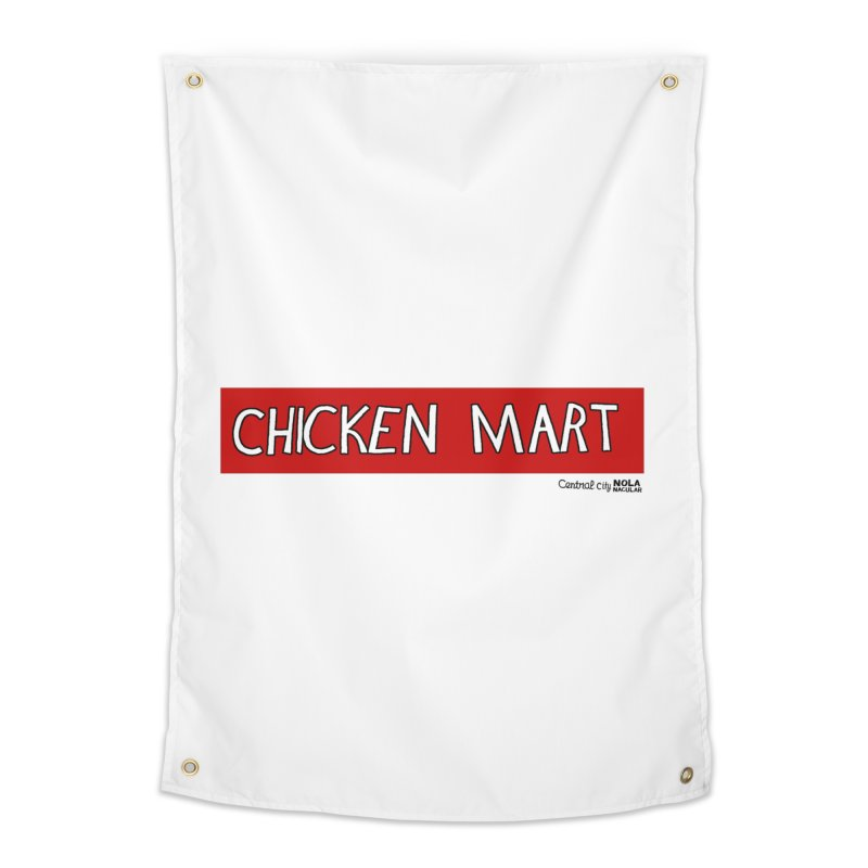 NOLA 'Nacular Chicken Mart sign - Central City New Orleans T-shirt Home Tapestry by NOLA 'Nacular's Shop