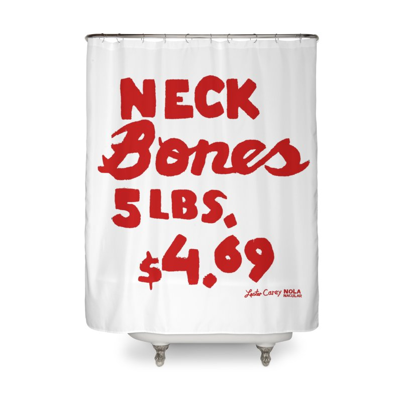 NOLA 'Nacular Neck Bones hand-painted sign by Lester Carey Home Shower Curtain by NOLA 'Nacular's Shop