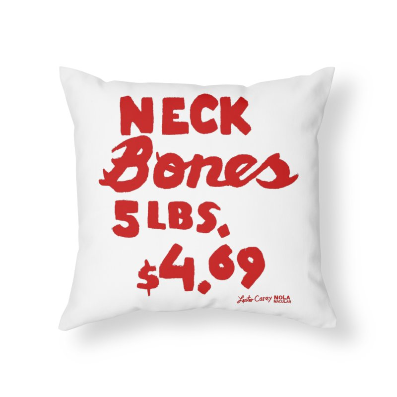 NOLA 'Nacular Neck Bones hand-painted sign by Lester Carey Home Throw Pillow by NOLA 'Nacular's Shop