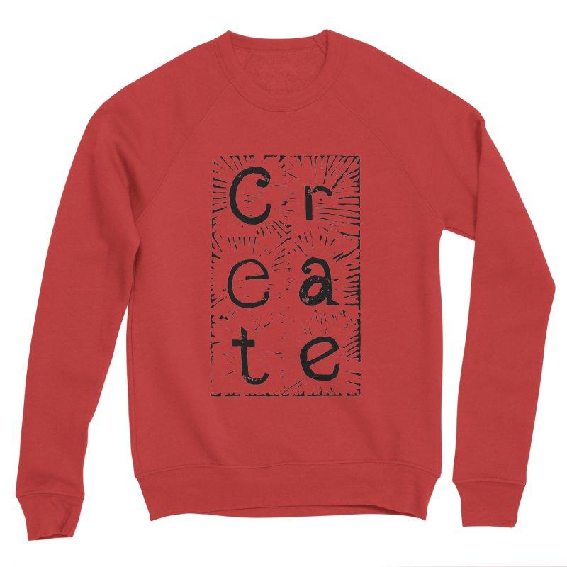 CREATE Men's Sponge Fleece Sweatshirt by NOLA 'Nacular's Shop