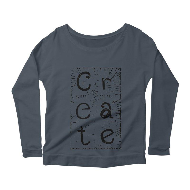 CREATE Women's Scoop Neck Longsleeve T-Shirt by NOLA 'Nacular's Shop