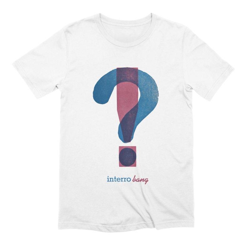 interro bang Men's Extra Soft T-Shirt by NOLA 'Nacular's Shop