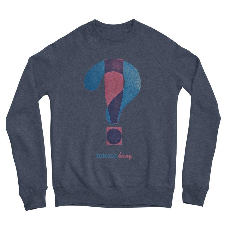 interro bang Women's Sponge Fleece Sweatshirt by NOLA 'Nacular's Shop
