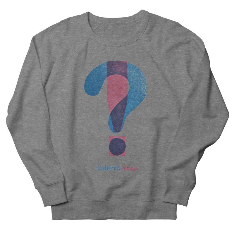 interro bang Women's French Terry Sweatshirt by NOLA 'Nacular's Shop