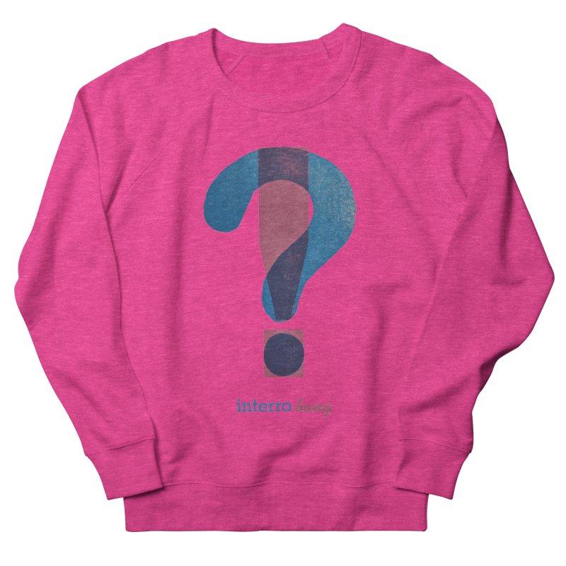 interro bang Men's French Terry Sweatshirt by NOLA 'Nacular's Shop