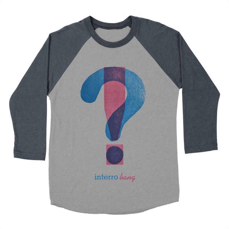 interro bang Women's Baseball Triblend Longsleeve T-Shirt by NOLA 'Nacular's Shop