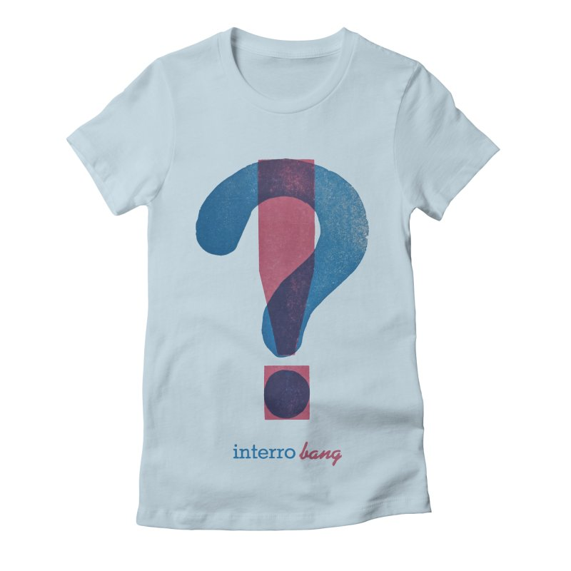 interro bang Women's Fitted T-Shirt by NOLA 'Nacular's Shop