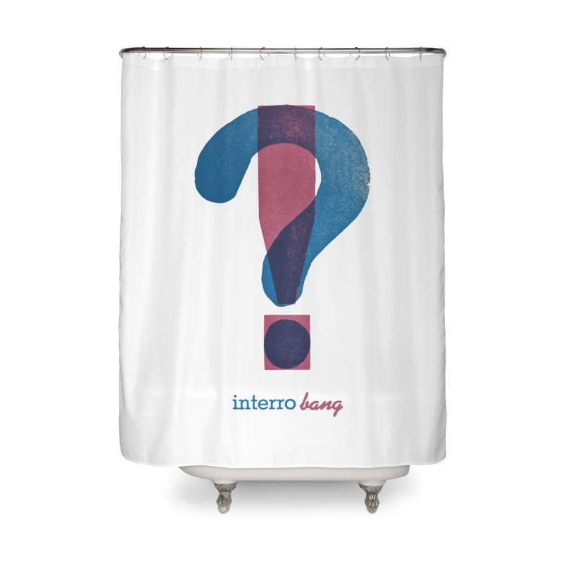 interro bang Home Shower Curtain by NOLA 'Nacular's Shop