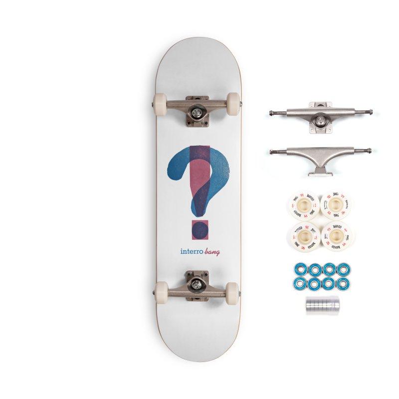 interro bang Accessories Complete - Premium Skateboard by NOLA 'Nacular's Shop