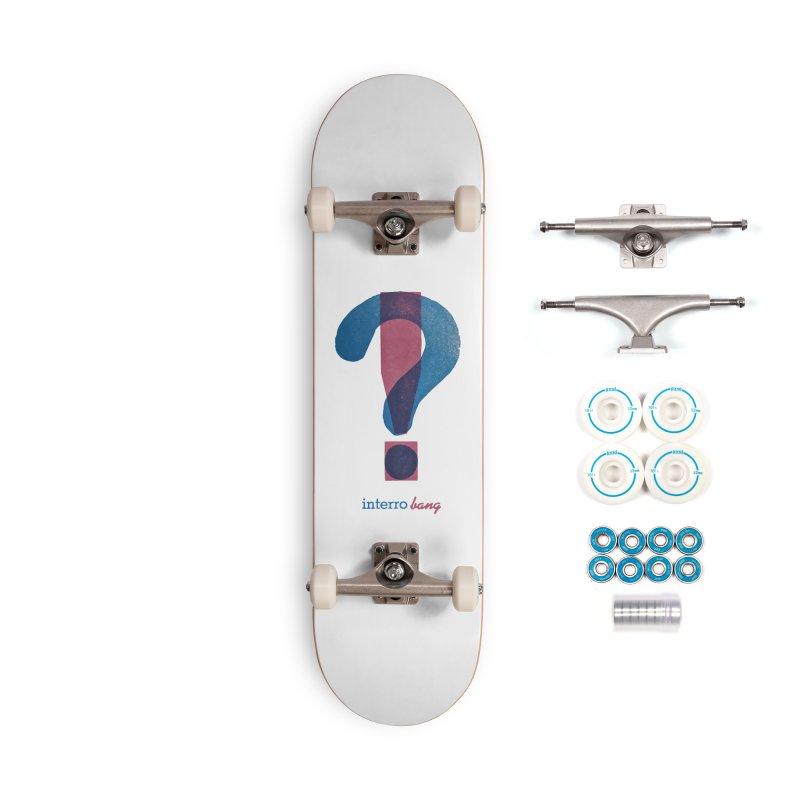 interro bang Accessories Complete - Basic Skateboard by NOLA 'Nacular's Shop