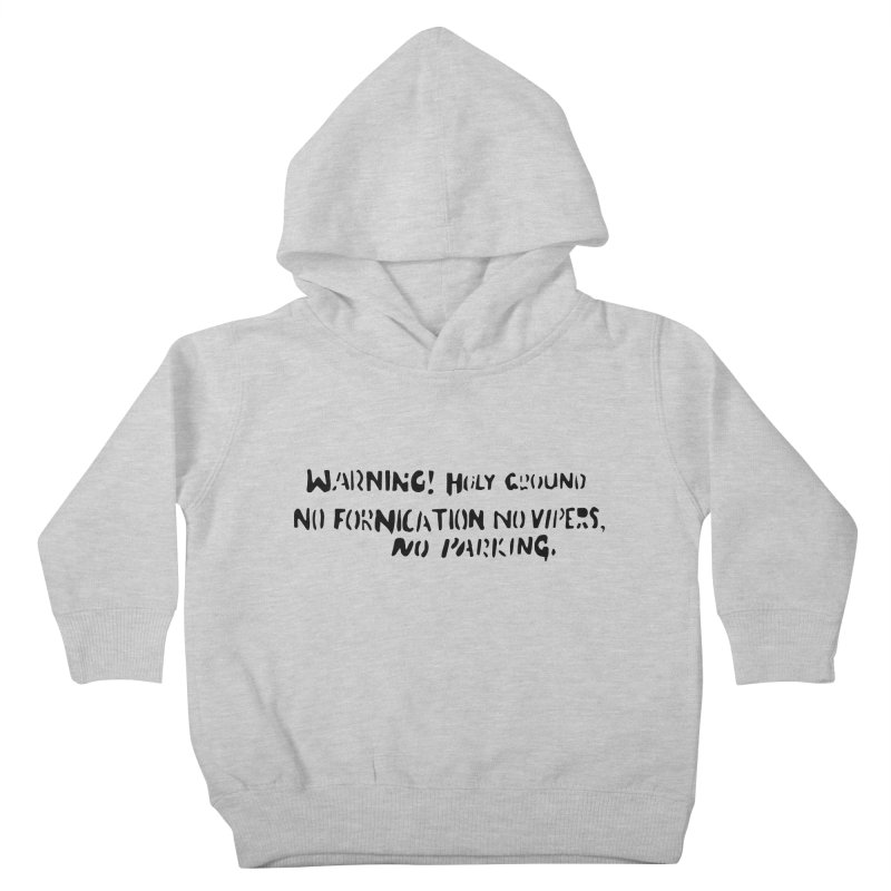 WARNING! HOLY GROUND (black print) Kids Toddler Pullover Hoody by NOLA 'Nacular's Shop