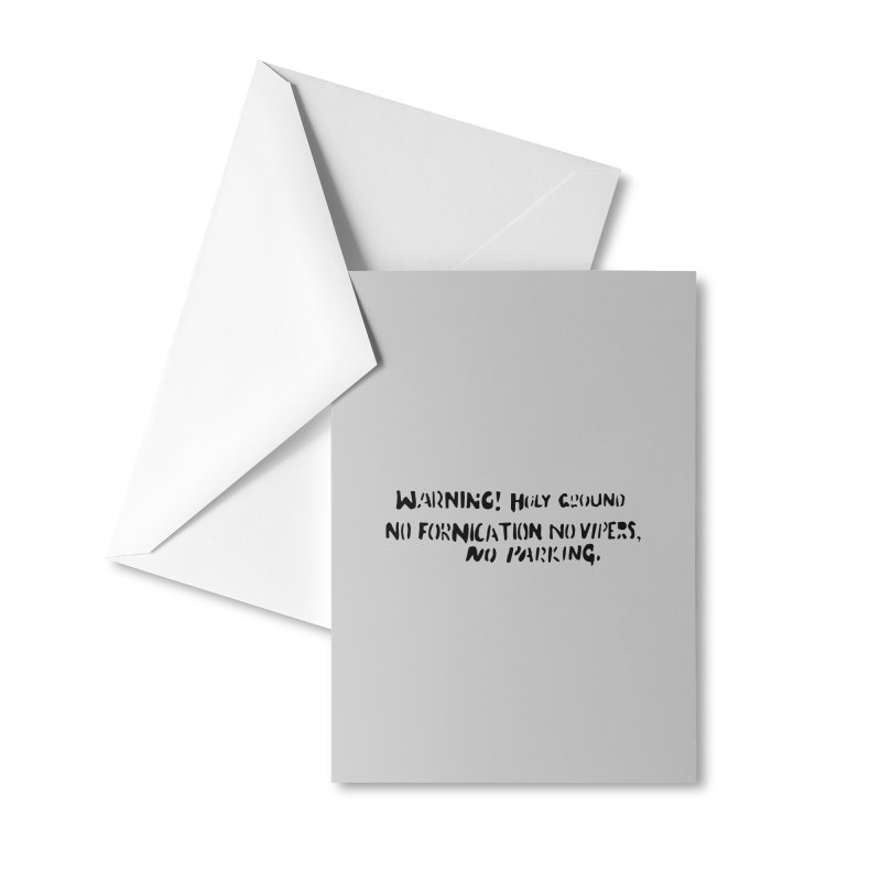 WARNING! HOLY GROUND (black print) Accessories Greeting Card by NOLA 'Nacular's Shop
