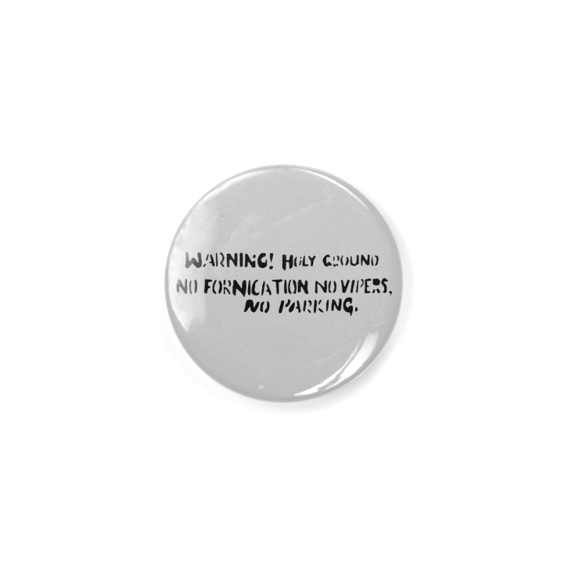 WARNING! HOLY GROUND (black print) Accessories Button by NOLA 'Nacular's Shop