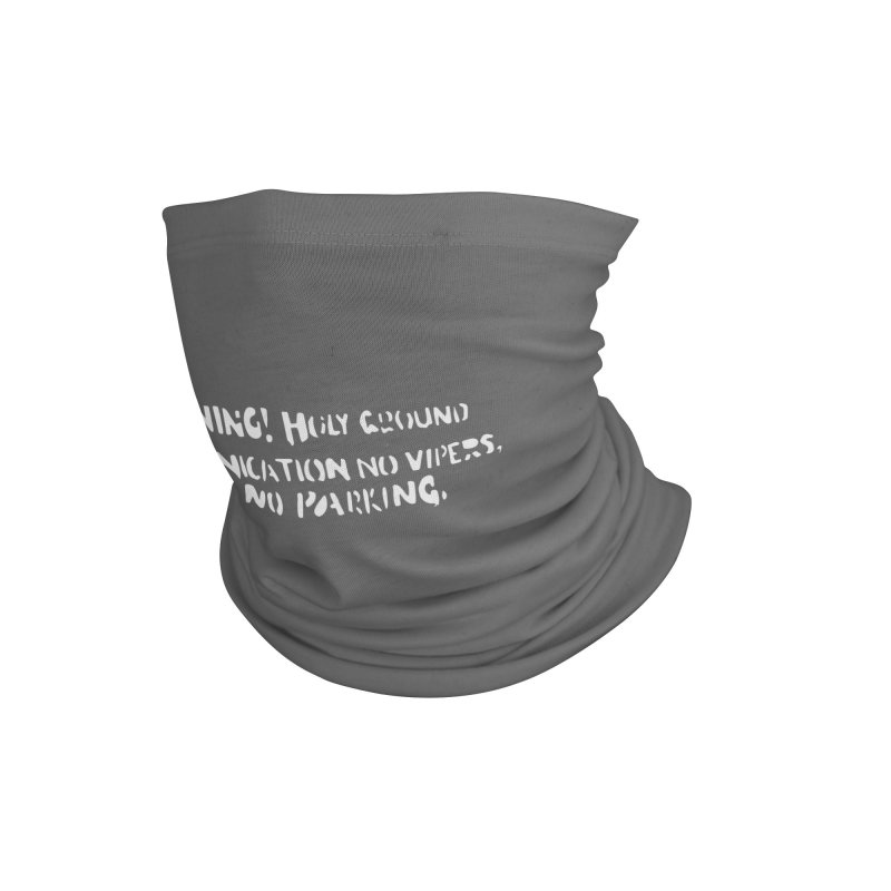 WARNING! HOLY GROUND (white print) Accessories Neck Gaiter by NOLA 'Nacular's Shop