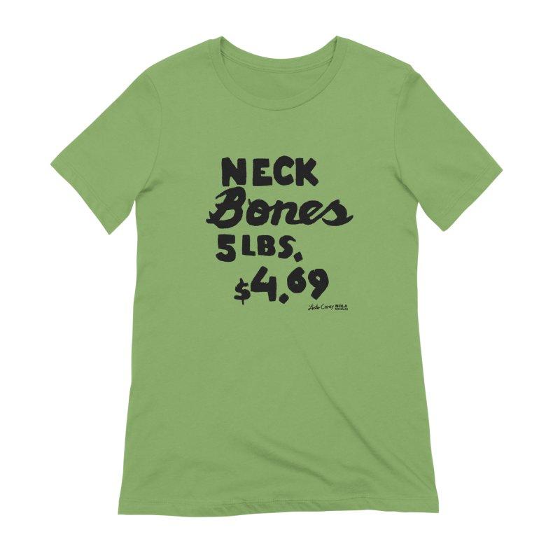 NOLA 'Nacular Neck Bones hand-painted sign by Lester Carey Women's Extra Soft T-Shirt by NOLA 'Nacular's Shop