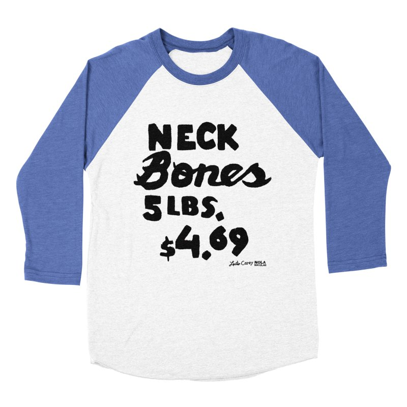 NOLA 'Nacular Neck Bones hand-painted sign by Lester Carey Women's Baseball Triblend Longsleeve T-Shirt by NOLA 'Nacular's Shop