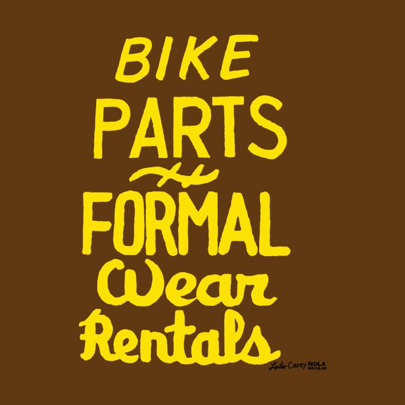 NOLA 'Nacular Bike Parts Formal Wear Rentals hand-painted sign by Lester Carey by NOLA 'Nacular's Shop