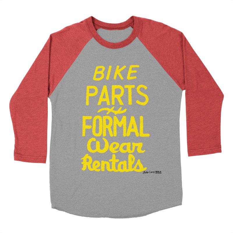 NOLA 'Nacular Bike Parts Formal Wear Rentals hand-painted sign by Lester Carey Women's Baseball Triblend Longsleeve T-Shirt by NOLA 'Nacular's Shop