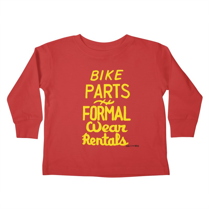 NOLA 'Nacular Bike Parts Formal Wear Rentals hand-painted sign by Lester Carey Kids Toddler Longsleeve T-Shirt by NOLA 'Nacular's Shop