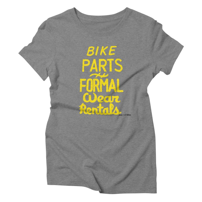 NOLA 'Nacular Bike Parts Formal Wear Rentals hand-painted sign by Lester Carey Women's Triblend T-Shirt by NOLA 'Nacular's Shop