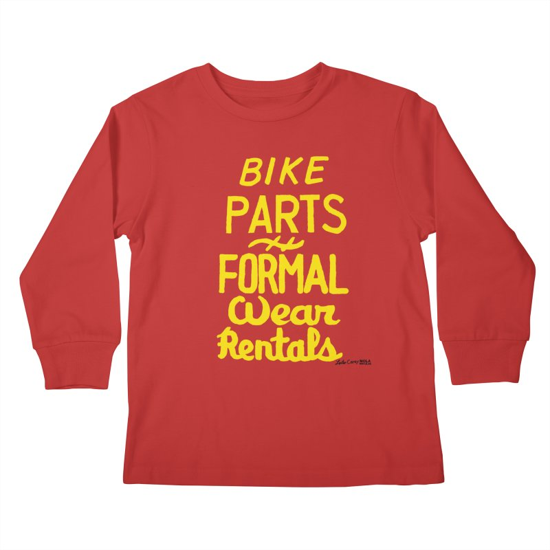 NOLA 'Nacular Bike Parts Formal Wear Rentals hand-painted sign by Lester Carey Kids Longsleeve T-Shirt by NOLA 'Nacular's Shop